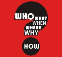 Who, What, When, Where, Why, and How? One Piece - Short Sleeve