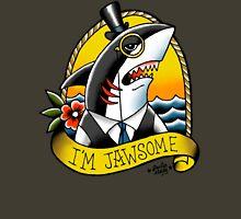 I'm Jawsome Unisex T-Shirt