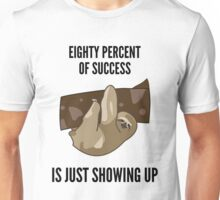 Success Sloth Slogan - Funny Unisex T-Shirt