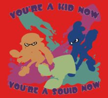 You're a Kid Now, You're a Squid Now! Kids Tee