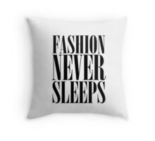 Fashion Never Sleeps Throw Pillow