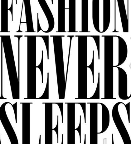 Fashion Never Sleeps Sticker