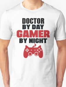 Doctor by day gamer by night T-Shirt
