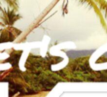 Let's Go Escape Travel Wanderlust Boho Cool Beach Palm Tree print Sticker