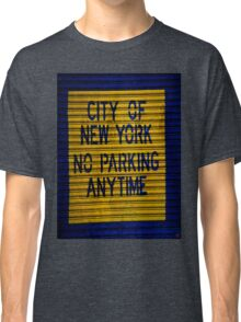 City of New York No Parking Any Time Classic T-Shirt