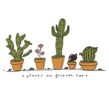 Plants Are Friends  Photographic Print