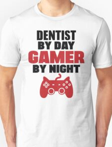 Dentist by day gamer by night T-Shirt