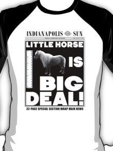 Little horse is big deal. (white) T-Shirt