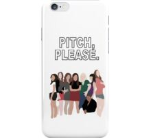 """Pitch, Please."" Pitch Perfect iPhone Case/Skin"