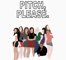 """""""Pitch, Please."""" Pitch Perfect Unisex T-Shirt"""