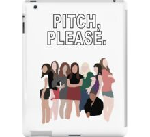 """Pitch, Please."" Pitch Perfect iPad Case/Skin"
