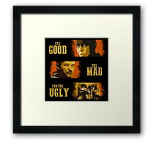 The Good, The Mad, and The Ugly Framed Print