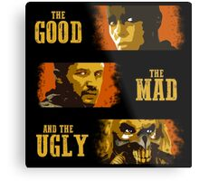 The Good, The Mad, and The Ugly Metal Print