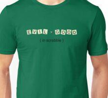 Evil > Good (in scrabble) Unisex T-Shirt