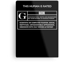 """This Human is Rated G for """"Geek"""" Metal Print"""