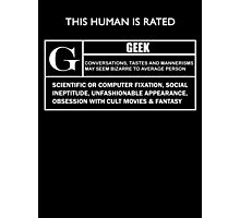 "This Human is Rated G for ""Geek"" Photographic Print"