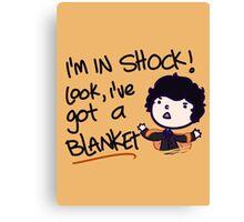 I'VE GOT A BLANKET! Canvas Print