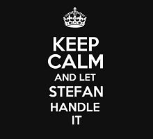Keep calm and let Stefan handle it! T-Shirt