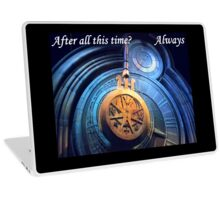After All This Time? Always Laptop Skin