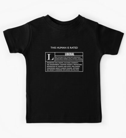 """This Human is Rated L for """"LIBERAL"""" Kids Tee"""