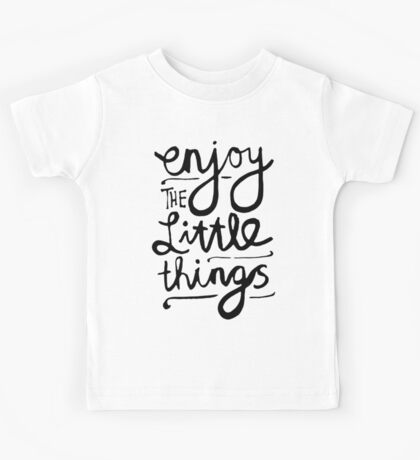 Enjoy The Little Things Kids Tee
