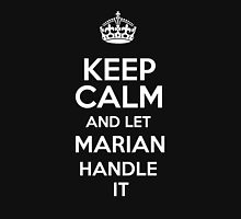 Keep calm and let Marian handle it! T-Shirt