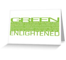 Green is Good (Gandalf the white version) Greeting Card