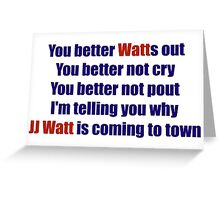 JJ Watt is coming to town . . . .  Greeting Card