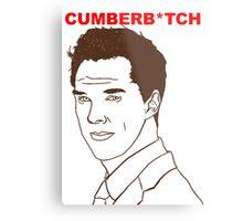 Cumberb*tch Metal Print