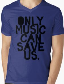 ONLY MUSIC CAN SAVE US! Mens V-Neck T-Shirt