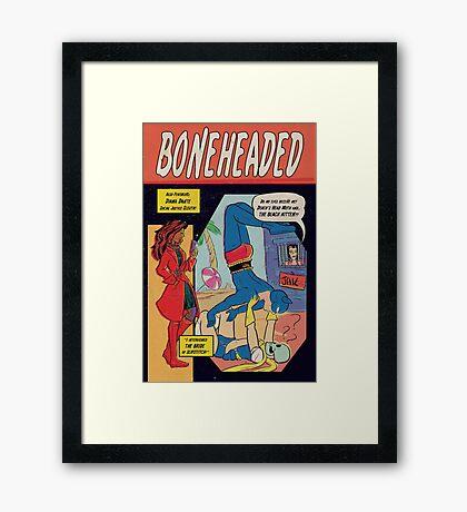 Boneheaded: Chapter 5 Framed Print