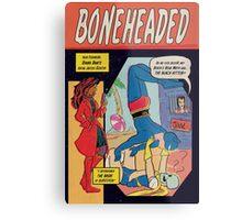 Boneheaded: Chapter 5 Metal Print