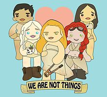 We Are Not Things by handmadestuffs