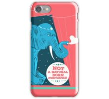 Not a natural born performer iPhone Case/Skin