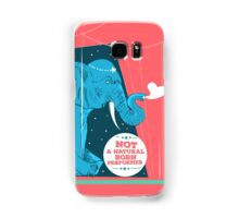 Not a natural born performer Samsung Galaxy Case/Skin