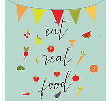 eat real food Photographic Print