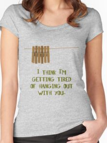I'm getting tired of hanging out with you... (dark) Women's Fitted Scoop T-Shirt