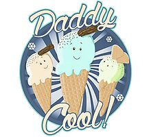 Daddy Cool! Photographic Print