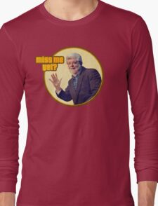 George Lucas: Miss Me Yet? Long Sleeve T-Shirt
