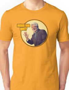 George Lucas: Miss Me Yet? Unisex T-Shirt