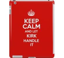Keep calm and let Kirk handle it! iPad Case/Skin