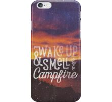 wake up & smell the campfire iPhone Case/Skin