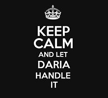 Keep calm and let Daria handle it! T-Shirt