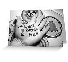 Always Choose Peace Black & White Photograph Greeting Card