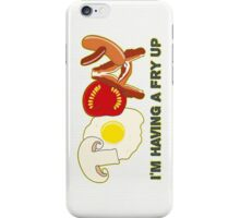 Today I'm having a fry up iPhone Case/Skin
