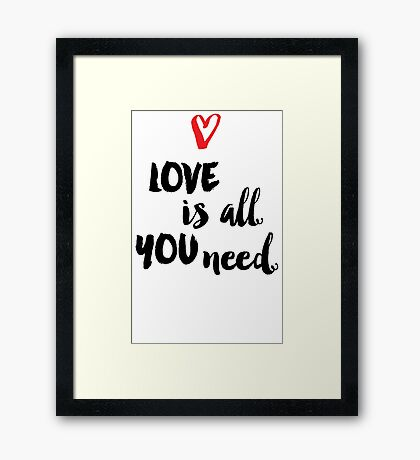 Love is all you need script Framed Print