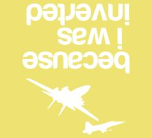 """""""Because I was inverted"""", Top Gun inspired - WHITE VERSION Kids Clothes"""