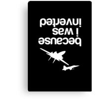 """""""Because I was inverted"""", Top Gun inspired - WHITE VERSION Canvas Print"""