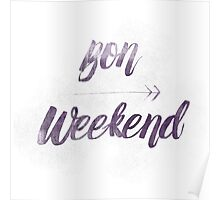 Bon Weekend Grungy lettering Poster