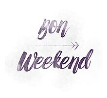 Bon Weekend Grungy lettering Photographic Print